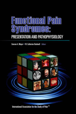 Functional Pain Syndromes: Presentation and Pathophysiology