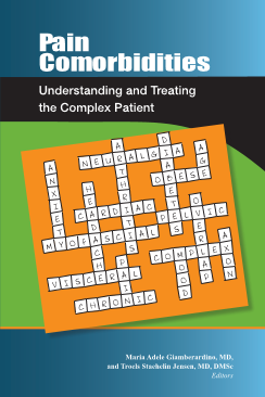 Pain Comorbidities: Understanding and Treating the Complex Patient